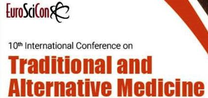 10th Edition of International Conference on Traditional and Alternative Medicine