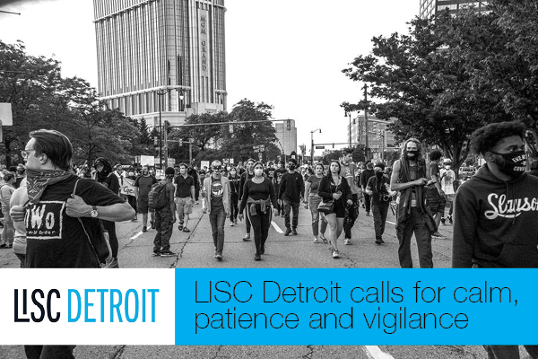 LISC Detroit calls for calm, patience and vigilance